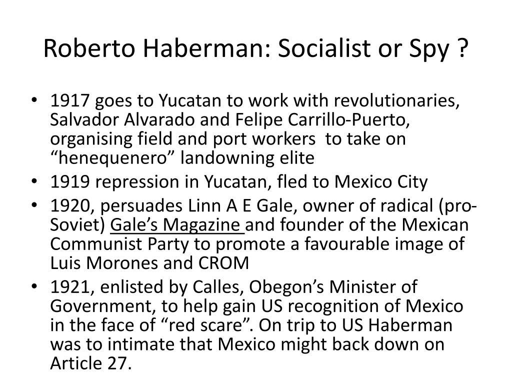 Roberto Haberman: Socialist or Spy ?