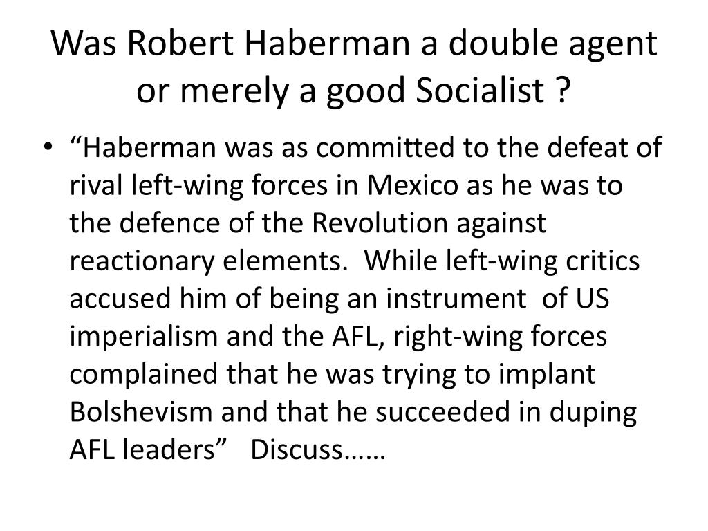 Was Robert Haberman a double agent or merely a good Socialist ?