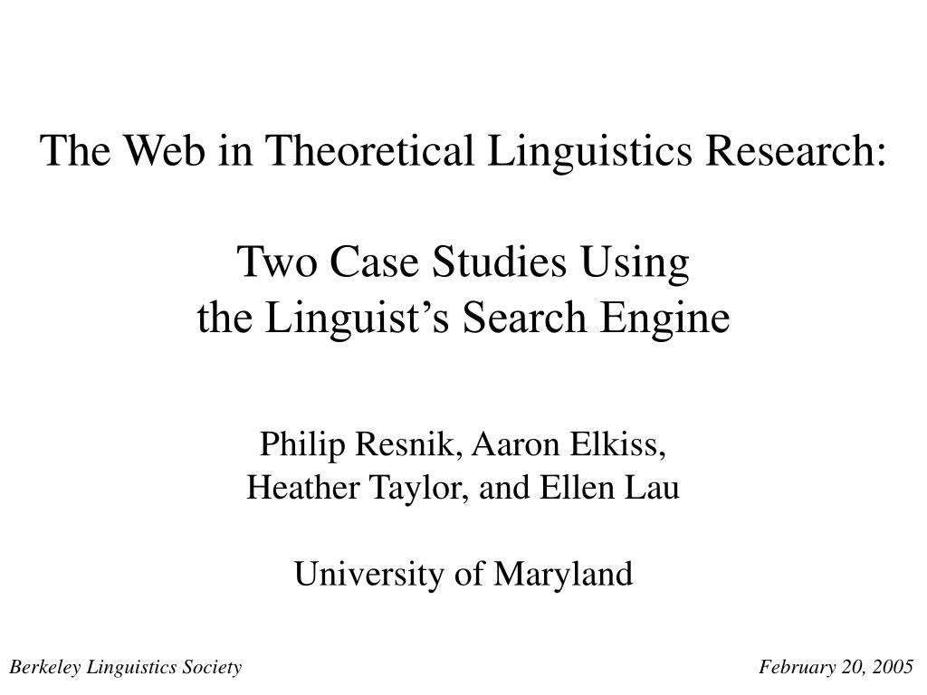 the web in theoretical linguistics research two case studies using the linguist s search engine l.