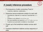 a weak inference procedure