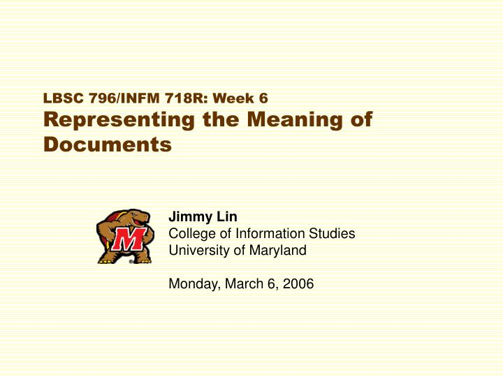 Lbsc 796 infm 718r week 6 representing the meaning of documents