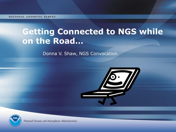 Getting connected to ngs while on the road