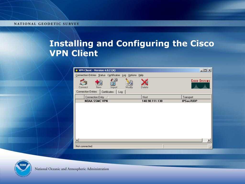 Installing and Configuring the Cisco VPN Client