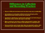differences in collection and recording practices