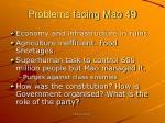 problems facing mao 49