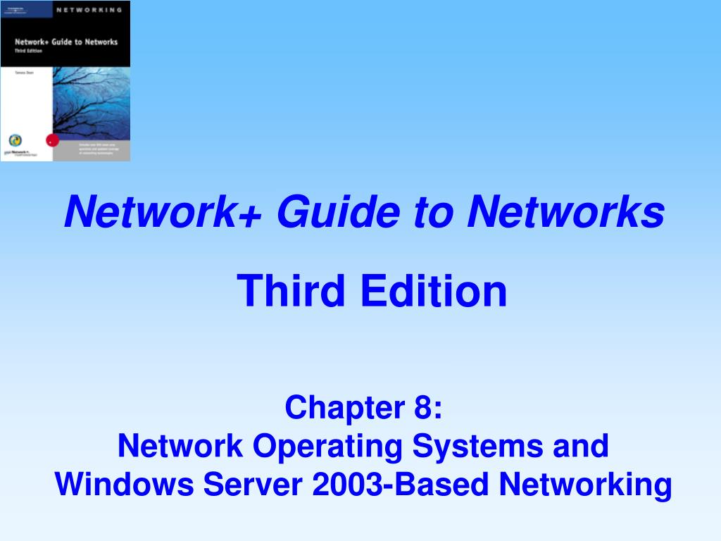 chapter 8 network operating systems and windows server 2003 based networking l.