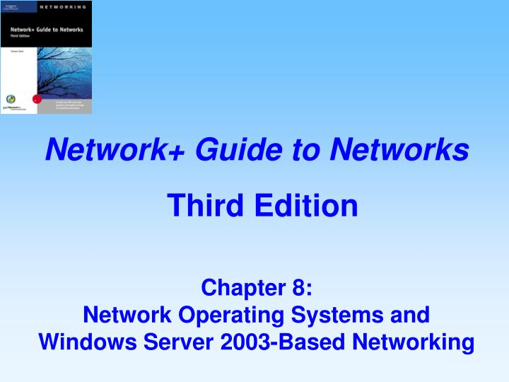 chapter 8 network operating systems and windows server 2003 based networking n.