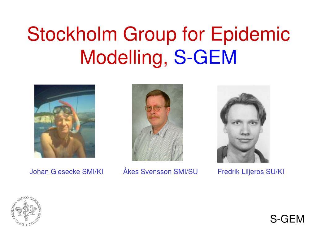 Stockholm Group for Epidemic Modelling