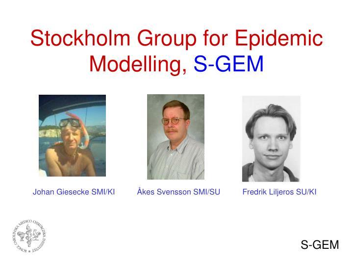 Stockholm group for epidemic modelling s gem