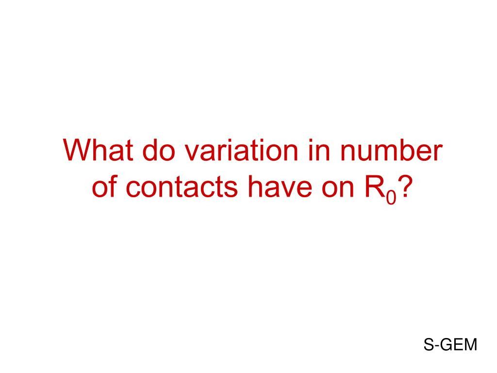 What do variation in number of contacts have on R
