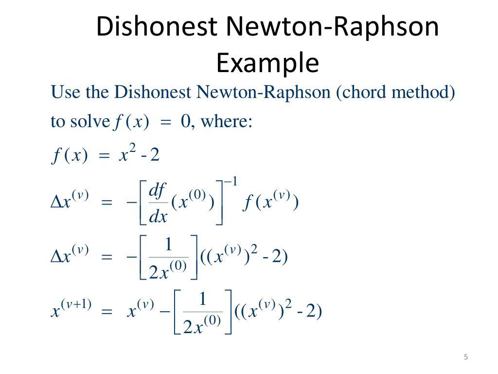 Dishonest Newton-Raphson Example