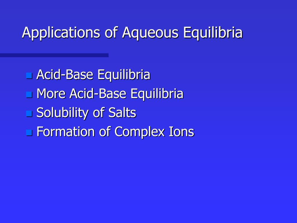 applications of aqueous equilibria l.