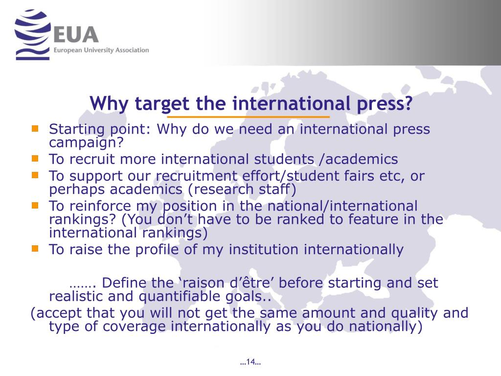 Why target the international press?