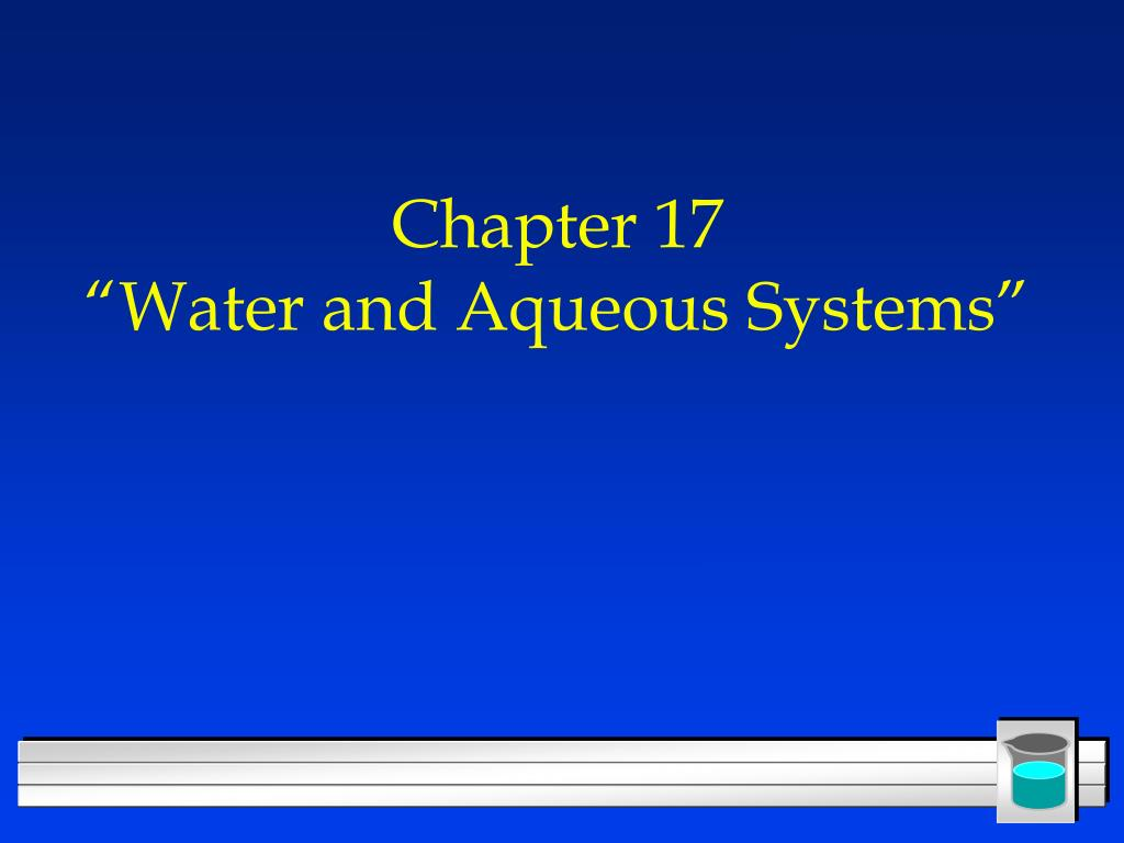 chapter 17 water and aqueous systems l.