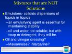 mixtures that are not solutions46