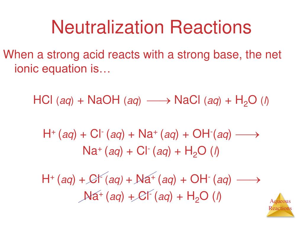 When a strong acid reacts with a strong base, the net ionic equation is…