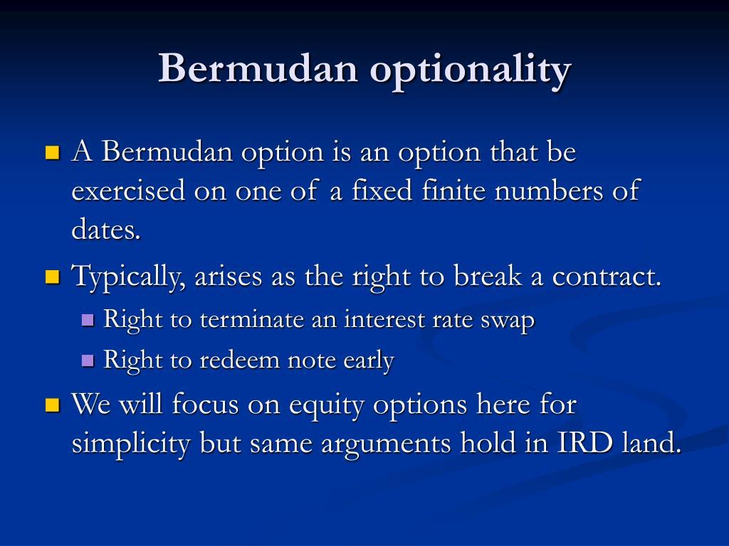 Bermudan optionality