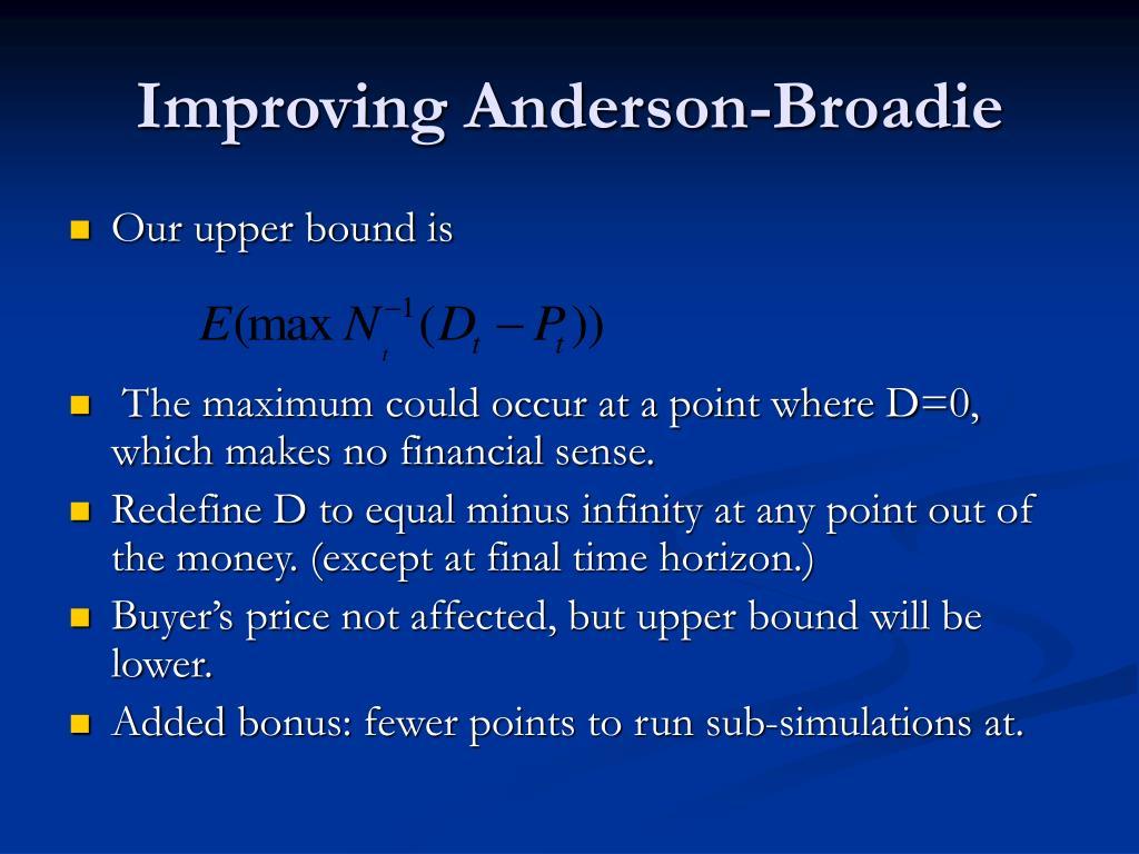 Improving Anderson-Broadie