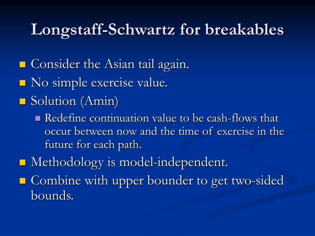 Longstaff-Schwartz for breakables