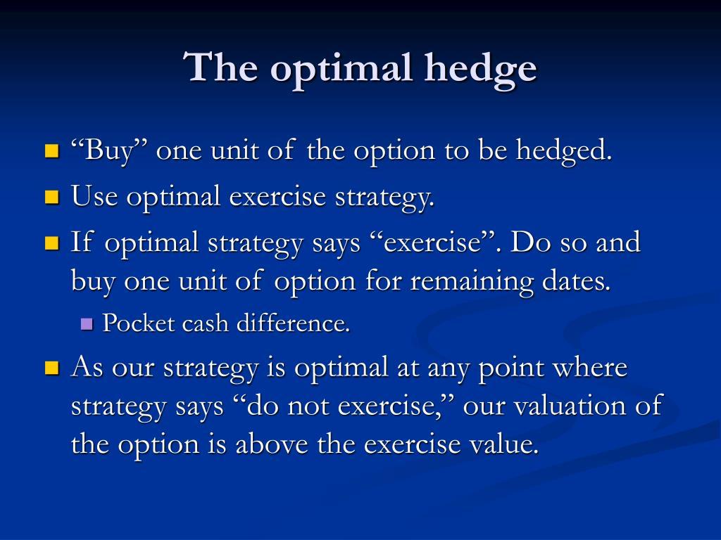 The optimal hedge