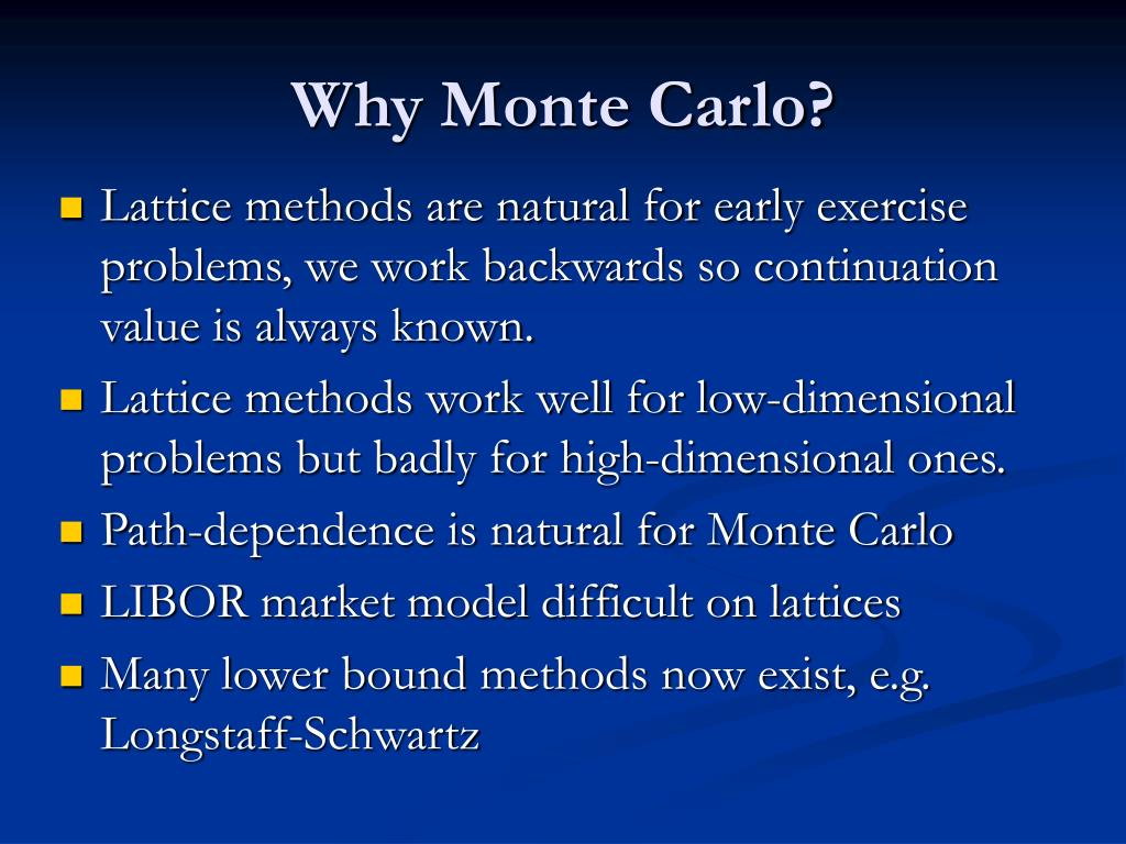 Why Monte Carlo?