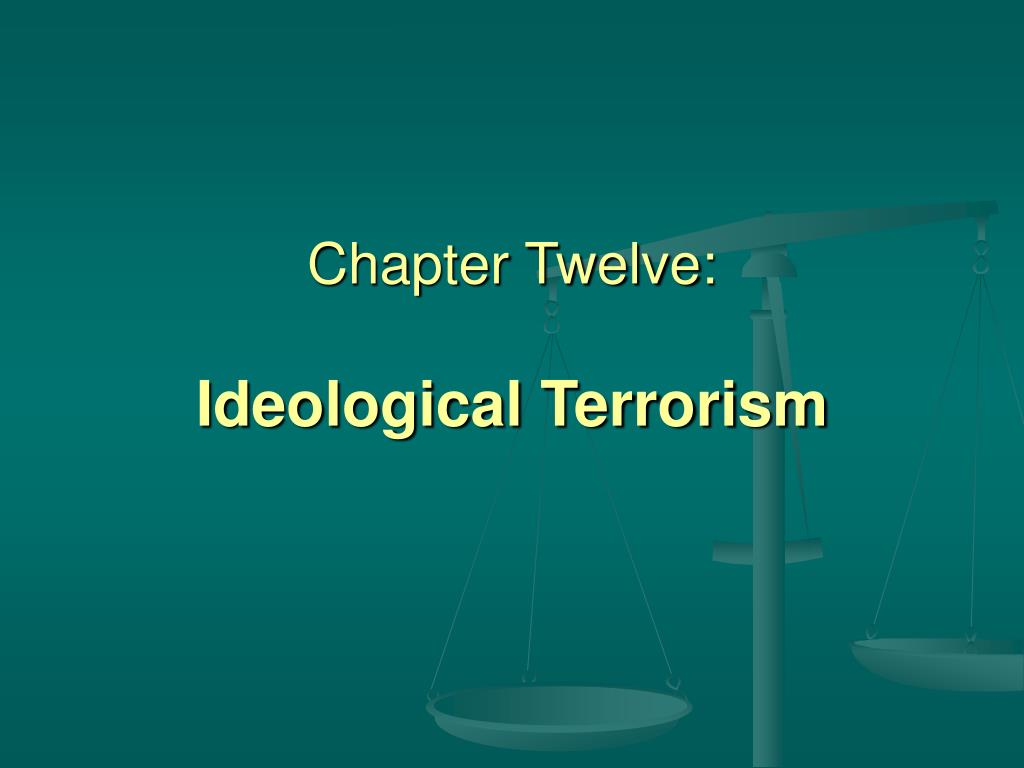 chapter twelve ideological terrorism l.