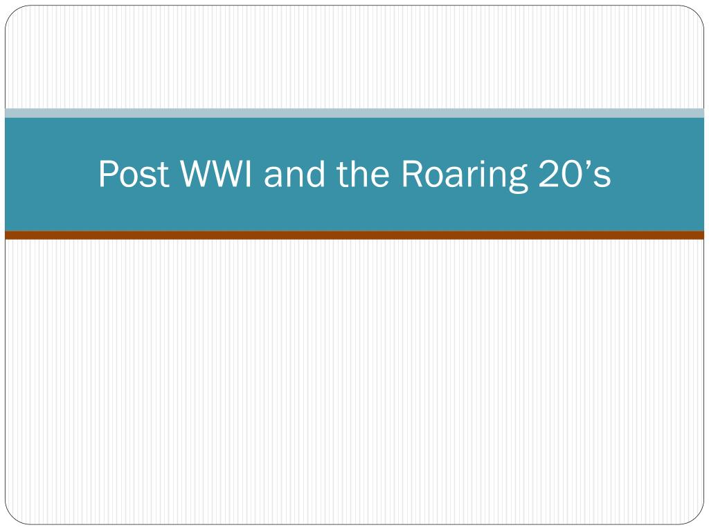 Post WWI and the Roaring 20's