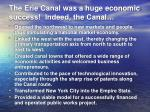 the erie canal was a huge economic success indeed the canal
