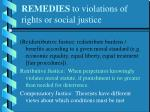 remedies to violations of rights or social justice