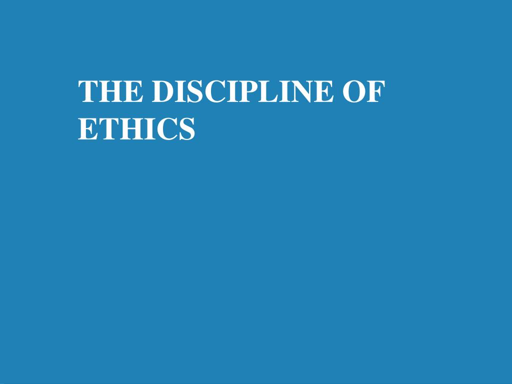 the discipline of ethics l.