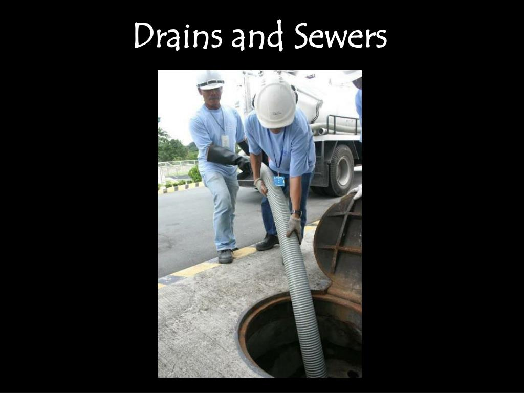 Drains and Sewers