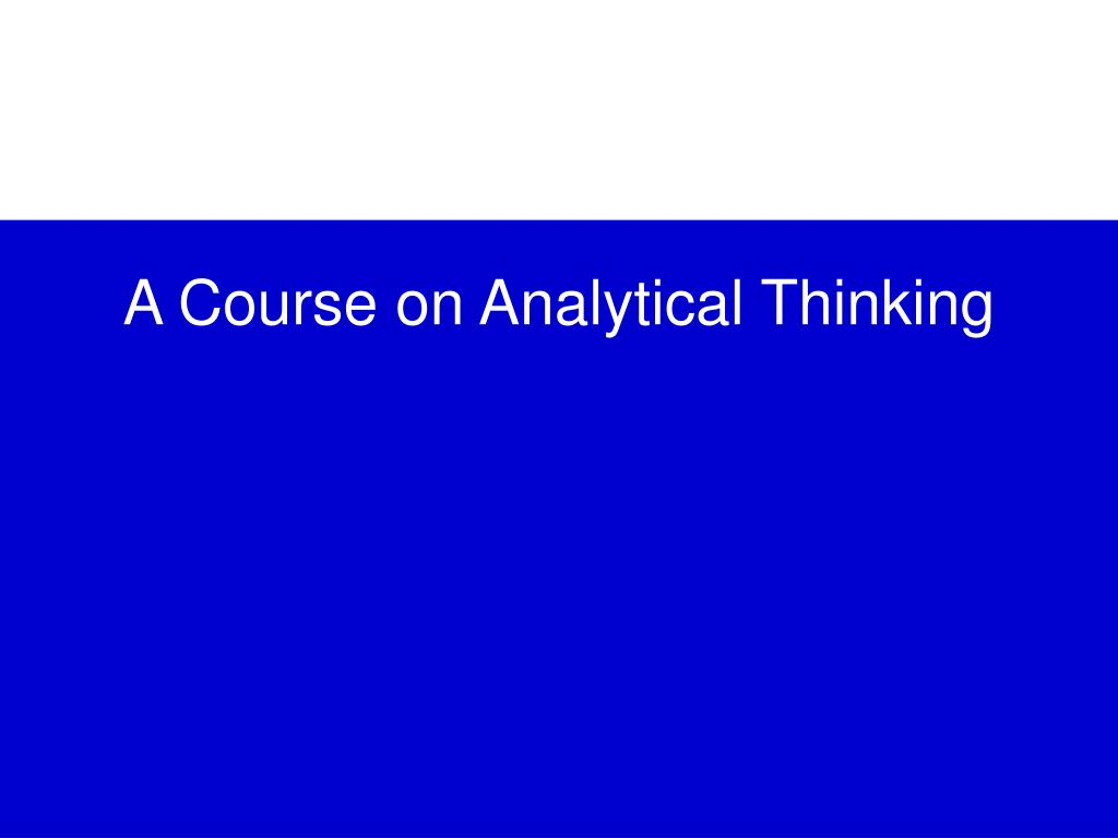 a course on analytical thinking l.