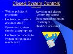 closed system controls continued