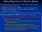 federal regulation of business begins