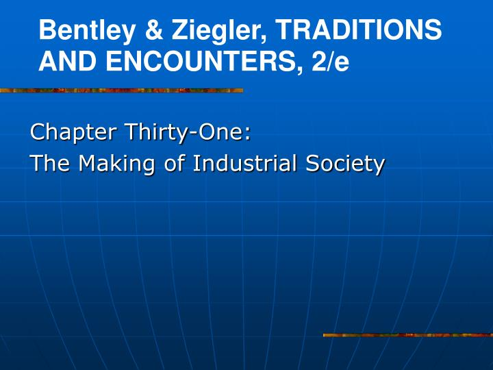 Chapter thirty one the making of industrial society