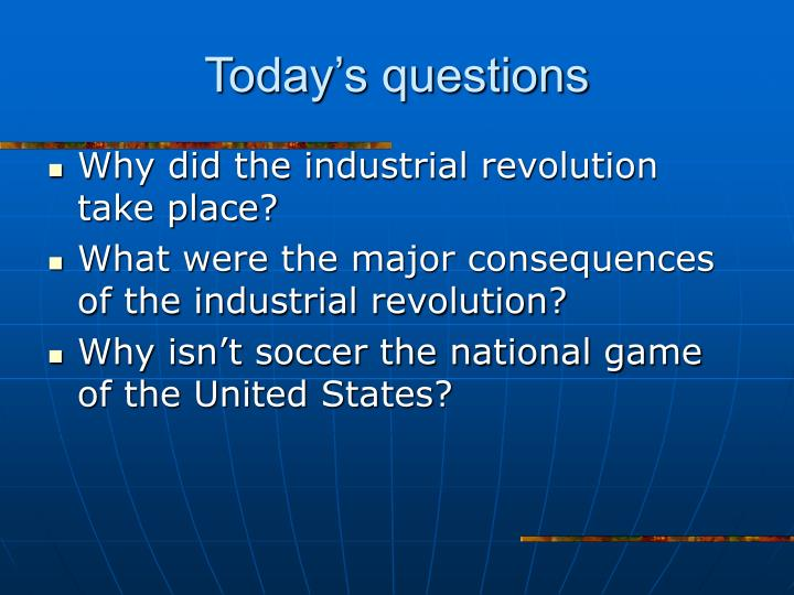 Today s questions