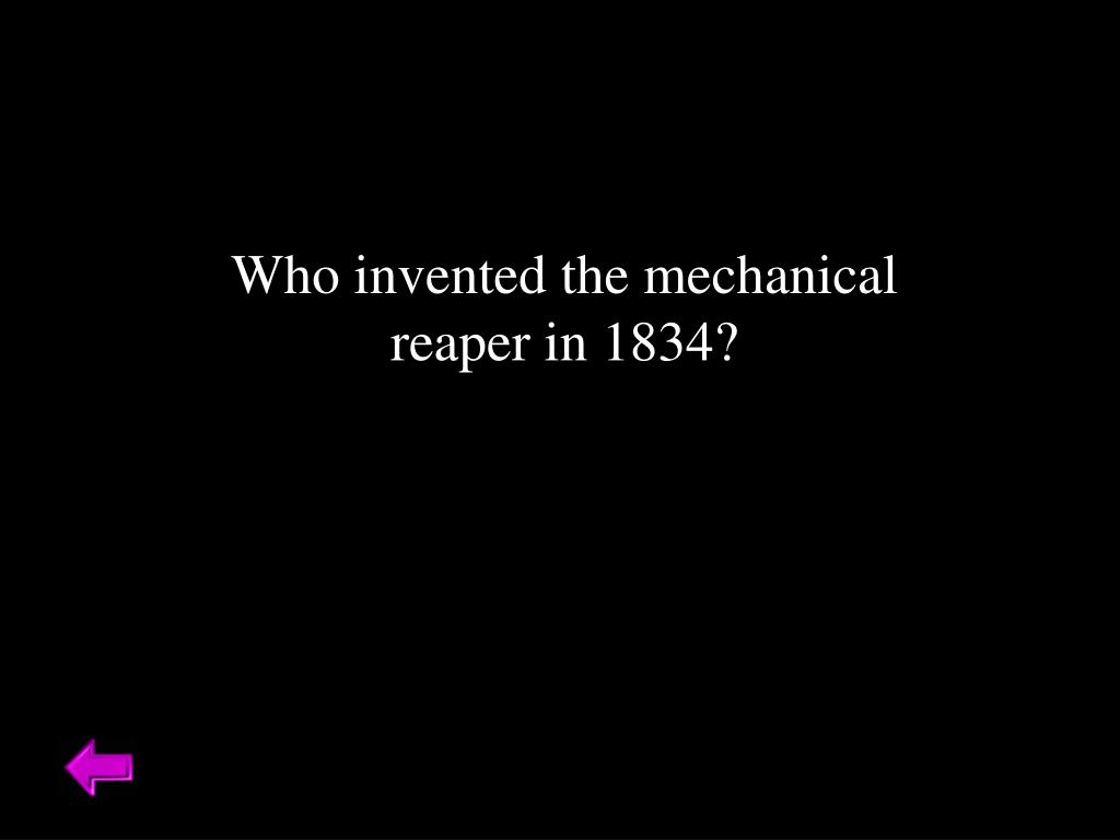 Who invented the mechanical reaper in 1834?