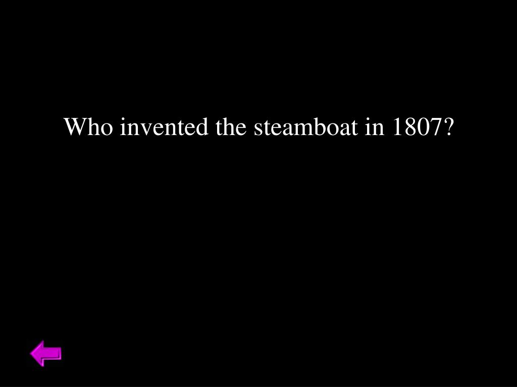Who invented the steamboat in 1807?