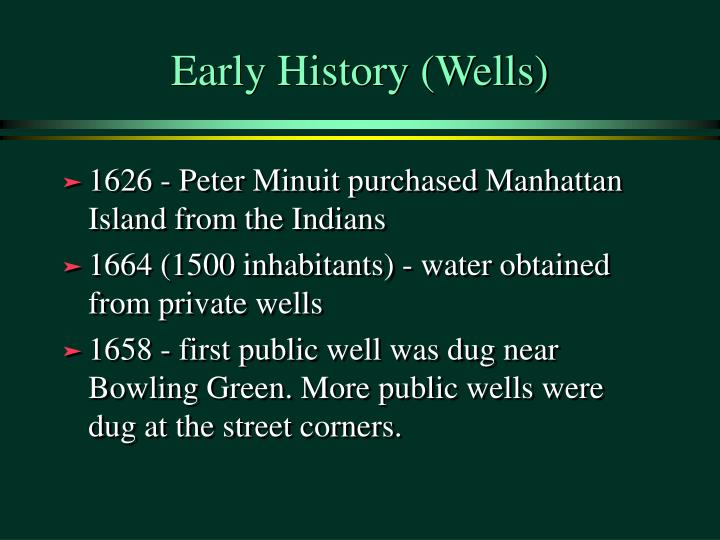 Early history wells