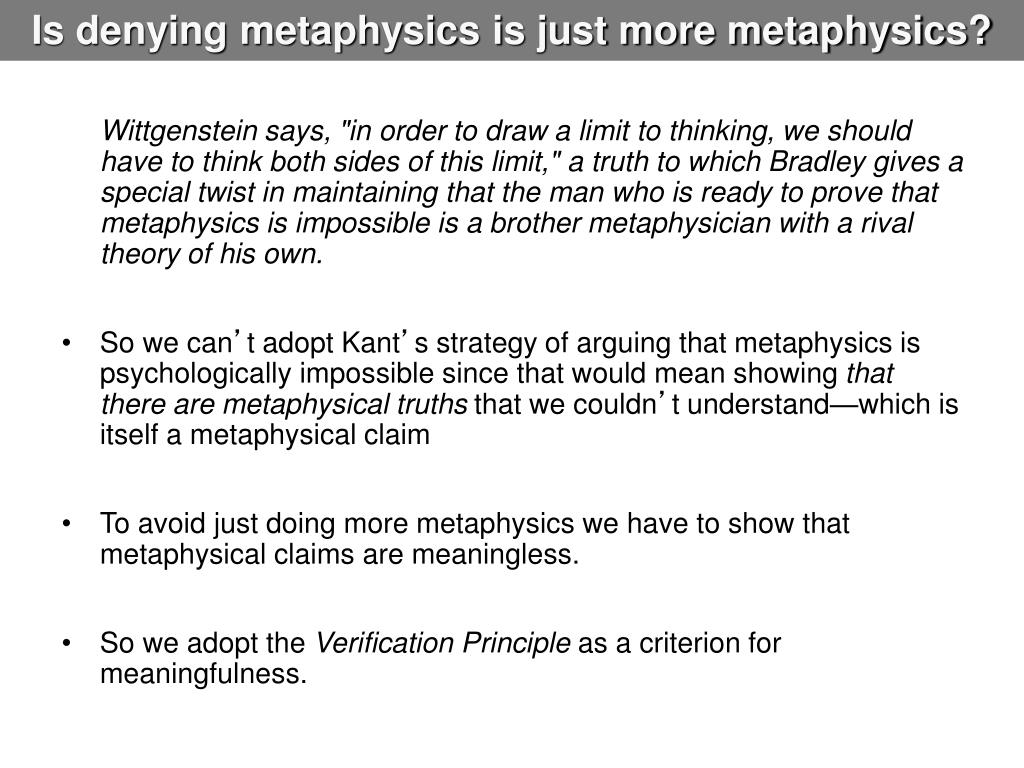 Is denying metaphysics is just more metaphysics?
