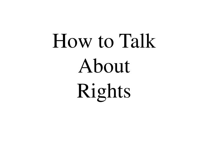 How to talk about rights