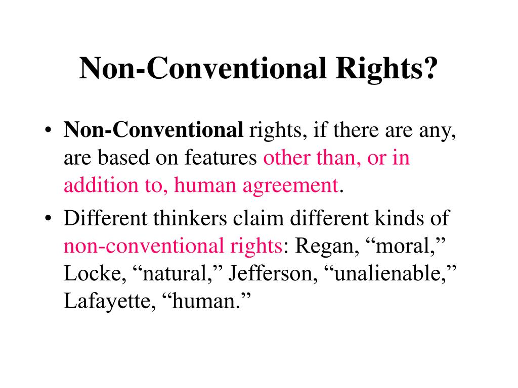 Non-Conventional Rights?