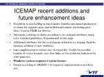icemap recent additions and future enhancement ideas