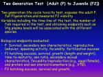 two generation test adult p to juvenile f2