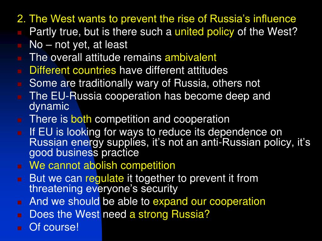 2. The West wants to prevent the rise of Russia's influence