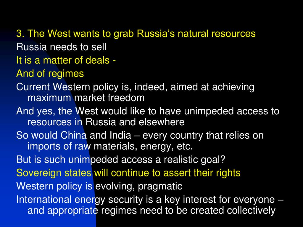 3. The West wants to grab Russia's natural resources