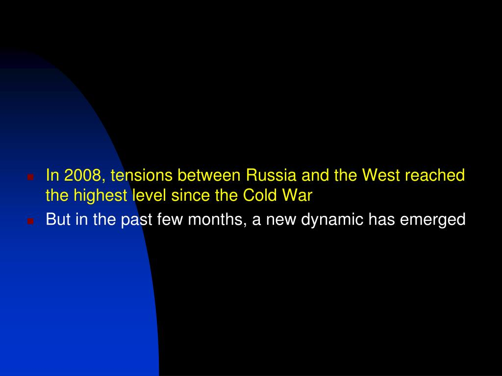 In 2008, tensions between Russia and the West reached the highest level since the Cold War