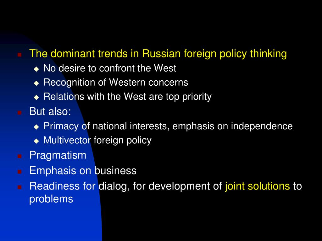 The dominant trends in Russian foreign policy thinking
