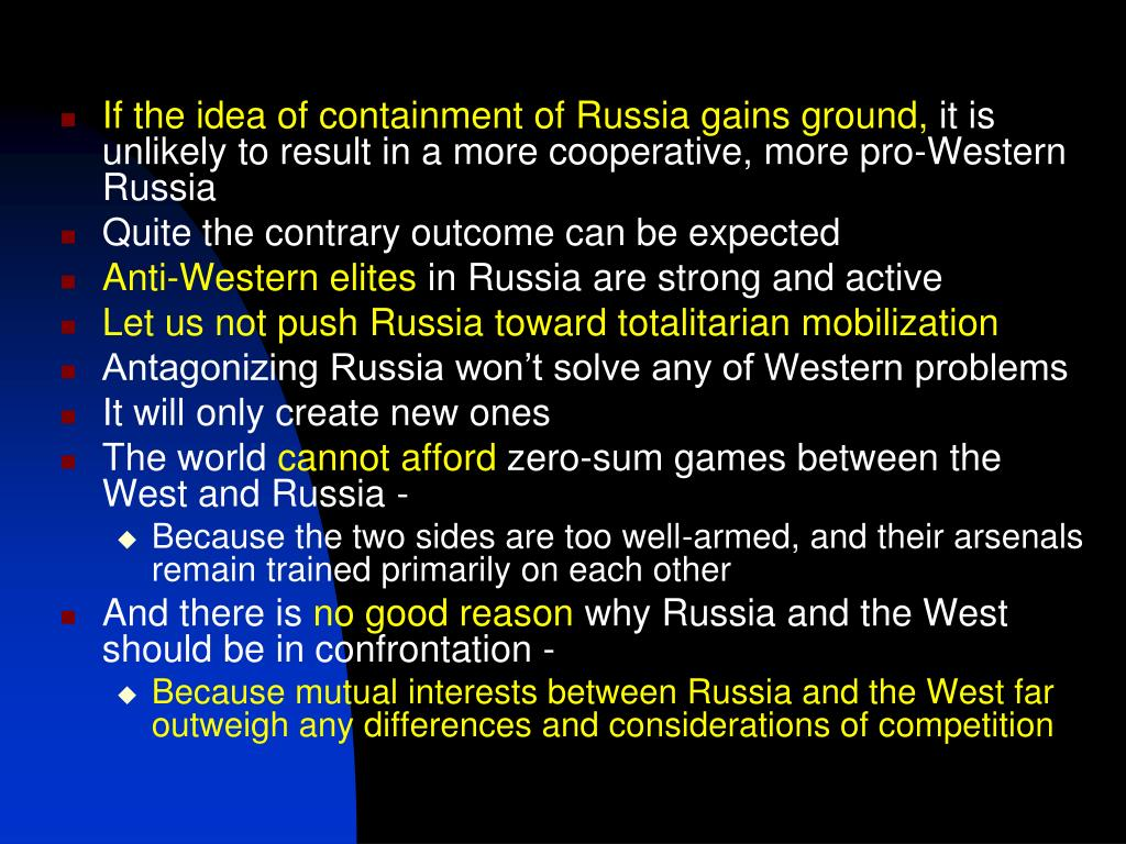 If the idea of containment of Russia gains ground,