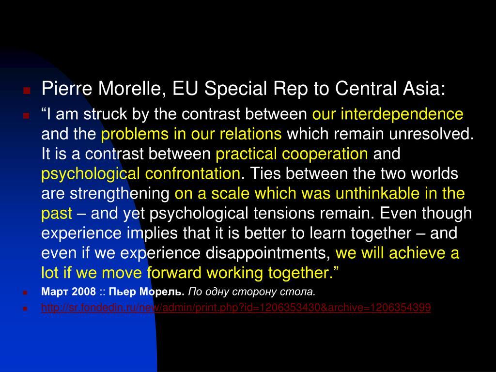 Pierre Morelle, EU Special Rep to Central Asia: